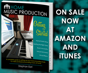 Home Music Production: Getting Started - A complete guide to setting up your home recording studio.