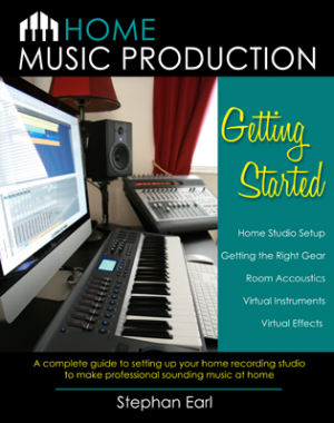 Home Music Production: Getting Started - a complete guide to setting up your home studio to make professional sounding music at home.